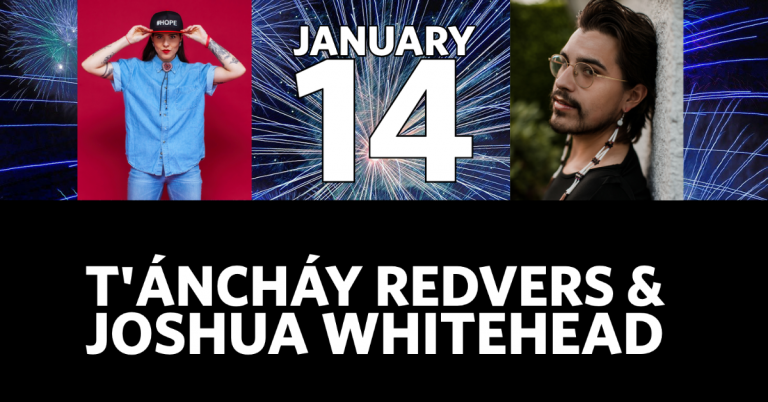 T'anchay Redvers and Joshua Whitehead January 14