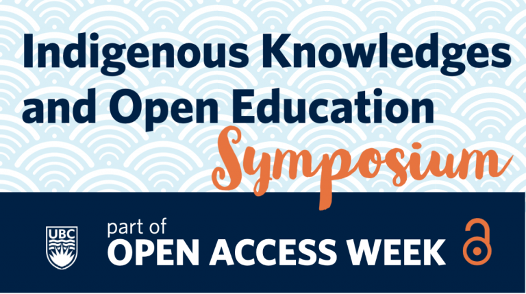 Indigenous Knowledges and Open Education Symposium, part of Open Access Week